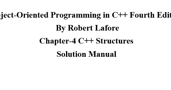 Object-Oriented Programming in C++ Fourth Edition By