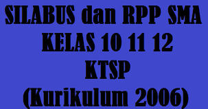 RPP dan SILABUS  UNTUK SMA/MA KELAS 10, 11, 12 SEMESTER 1 dan 2 Secara Lengkap