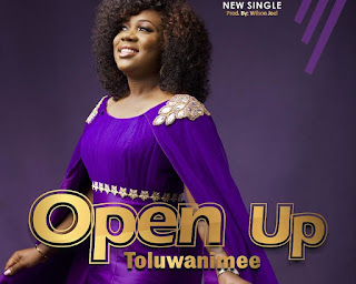 [Music] Toluwanimee – Open Up