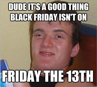 dude black friday the 13 memes