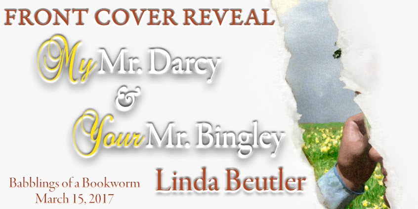 Cover Reveal - My Mr Darcy and Your Mr Bingley by Linda Beutler