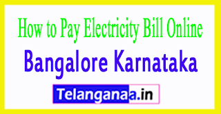 How to Pay Electricity Bill Online in Bangalore Karnataka