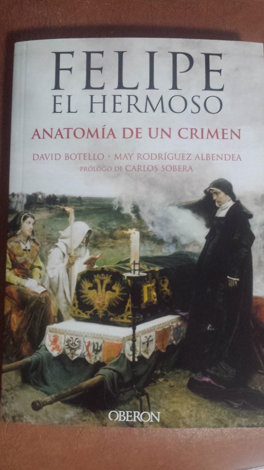 Cosas mías: #96 (15) Felipe el Hermoso. Anatomía de un crimen