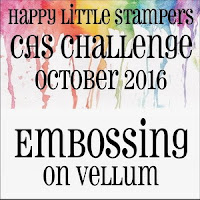 Happy Little Stampers CAS Challenge - Embossing On Vellum