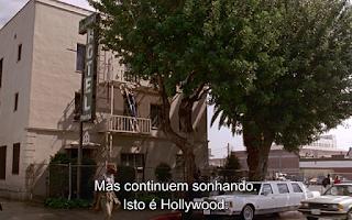 """""""Mas continuem sonhando. Isto é Hollywood"""""""