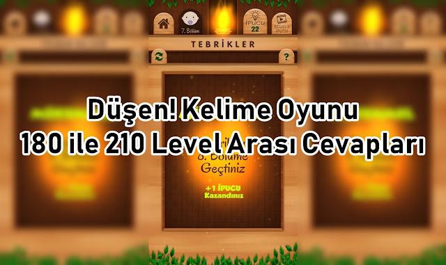 Dusen Kelime Oyunu 180 ile 210 Level Arasi Cevaplari