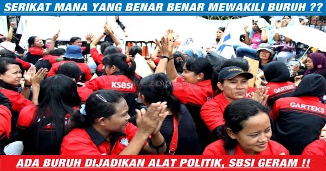 BURUH DIJADIKAN PION POLITIK, SBSI GERAM !!