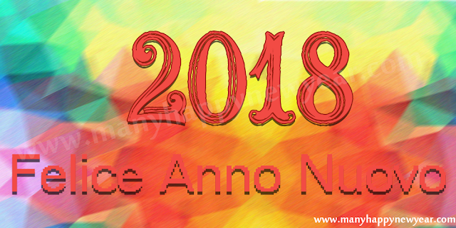 Happy new year 2018 messages Italian Felice Anno Nuovo 2018 Messaggi