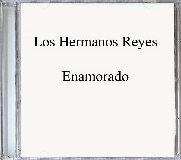 Los Hermanos Reyes-Enamorado-