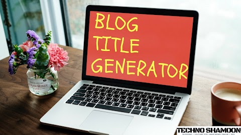 Blog Title Generator - TechnoShamoon