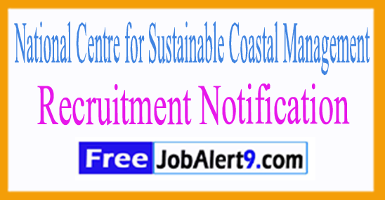 NCSCM National Centre for Sustainable Coastal Management Recruitment Notifica tion 2017