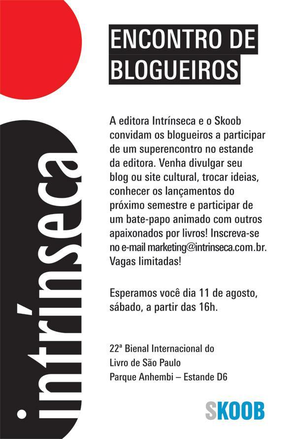 Eventos: Encontro de Blogueiros na Bienal de SP   Intrinseca. 8