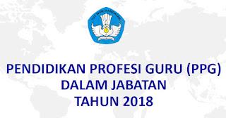 Pedoman PPGJ (PENDIDIKAN PROFESI GURU DALAM JABATAN) 2018