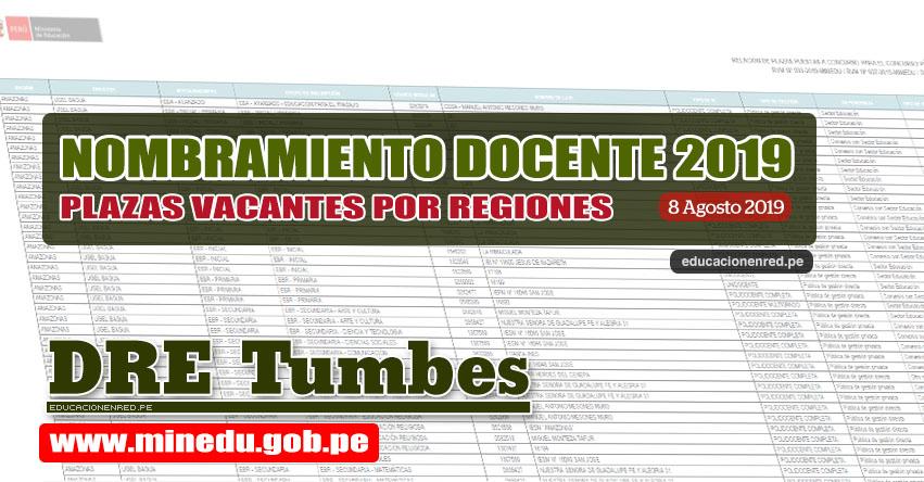 DRE Tumbes: Relación Final de Plazas Vacantes para Nombramiento Docente 2019 (.PDF ACTUALIZADO 8 AGOSTO) www.dret.edu.pe