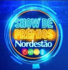 Promoção Nordestão Supermercados 2018 Show de Prêmios Participar