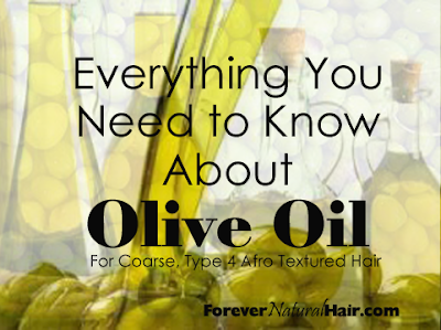 Everything You Need to Know About Oilve Oil For Coarse, Type 4 Afro Textured Hair