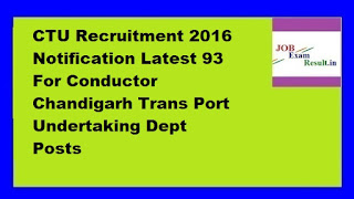 CTU Recruitment 2016 Notification Latest 93 For Conductor Chandigarh Trans Port Undertaking Dept Posts