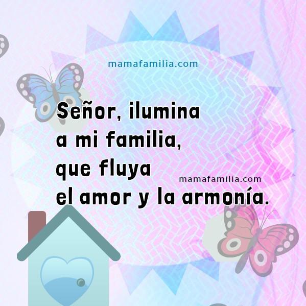 Oración Cristiana para la familia, Dios ayude a mi familia. Frases de mamá para orar por sus hijos, bendiciones para mi hogar por Mery Bracho.