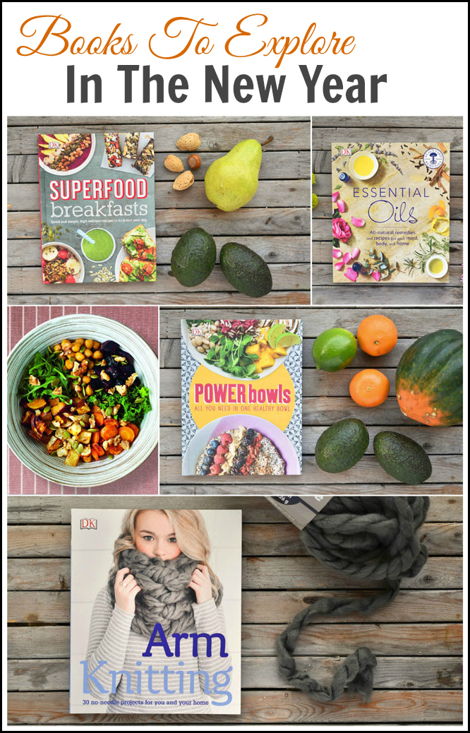 Books to Explore in the New Year - try some new healthy recipes or start a new hobby like arm knitting or creating health and beauty products with essential oils