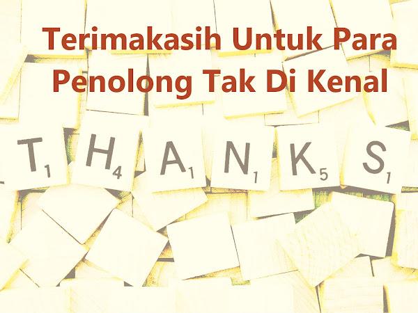 Terimakasih Untuk Para Penolong Tak Di Kenal