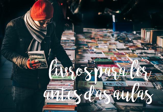 7 livros para ler antes das aulas