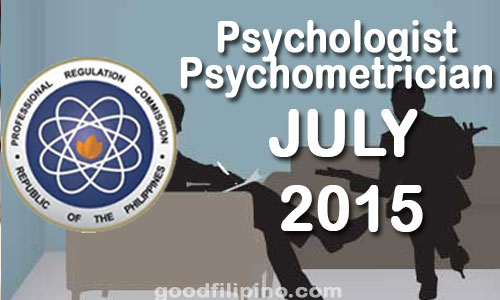 July 2015 Psychologist and Psychometrician Board Exam Results - PRC List of Passers (July 2015)