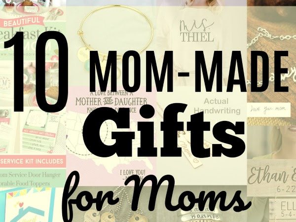 10 Mom-Made Gifts for Moms