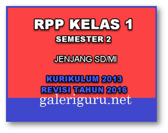 Rpp Kelas 1 Semester 2 Kurikulum 2013 Revisi Terbaru Sekolah Dasar