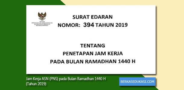 Surat Edaran Kemenpan RB Nomor 394 Tahun 2019 Tentang Penetapan Jam Kerja pada Bulan Ramadhan 1440 H