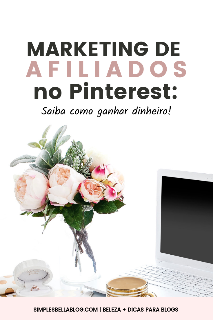 Como ganhar dinheiro no Pinterest com Marketing de Afiliados