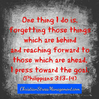 One thing I do is forgetting those things which are behind and reaching forward to those which are ahead, I press toward the goal. Philippians 3:13-14