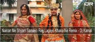 Nainan Me Shyam Samayo Rog Lagayo Khana Ne Remix - Dj Kamal