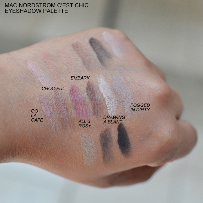 MAC Nordstrom Cest Chic Eyeshadow Palette - Swatches Oo La Cafe Chocful Alls Rosy Embark Drawing a Blanc Fogged In Dirty