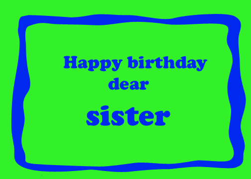 happy birthday my dear sister