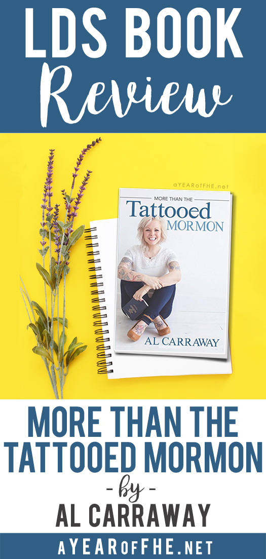 "A Year of FHE // Book review of the LDS memoir ""More Than the Tattooed Mormon"" by Al Fox Carraway. Includes a link to get 20 free printables of inspiring quotes from the book!"