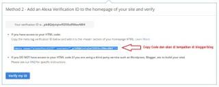 Kemudian beralih ke proses klaim/claim site dan pilih metode klaim yang di inginkan, karena terdapat 3 cara claim site. Tetapi disini saya ambil sebagai metode yang kedua yaitu (Add an Alexa Verification ID to your homepage), karena saya rasa mudah. Klik metode yang dipilih dan akan muncul ID Verifikasi dan copy Script meta tag yang tertera. Tampilannya kurang lebih sama dengan gambar berikut (Jangan Langsung Verifikasi).