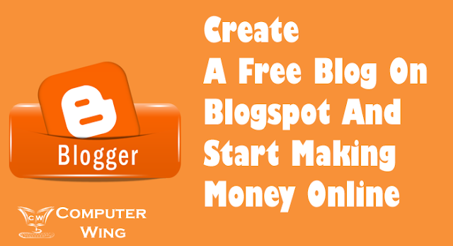 How-to-Create-A-Free-Blog-On-Blogspot-And-Start-Making-Money-Online