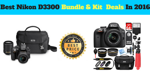 best nikon d3300 bundle and kit deals