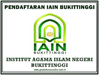 Seleksi Penerimaan Mahasiswa Baru IAIN Bukittinggi Pendaftaran Online IAIN Bukittinggi 2019/2020
