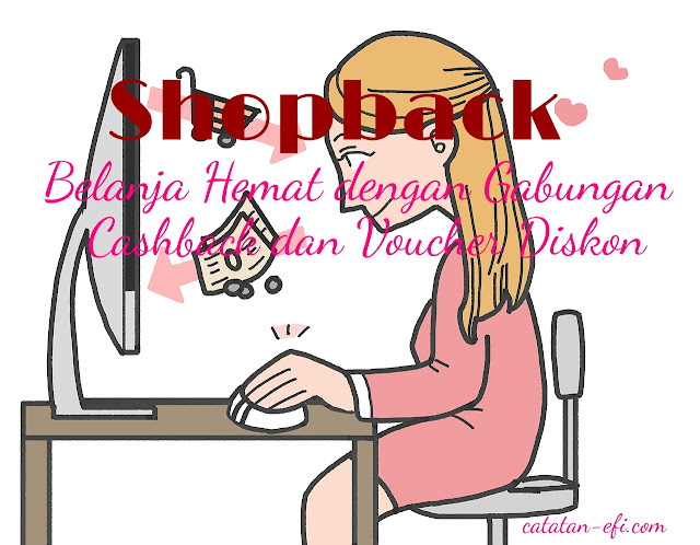 http://www.catatan-efi.com/2016/05/shopback-belanja-hemat-dengan-gabungan-cashback-dan-voucher-diskon.html