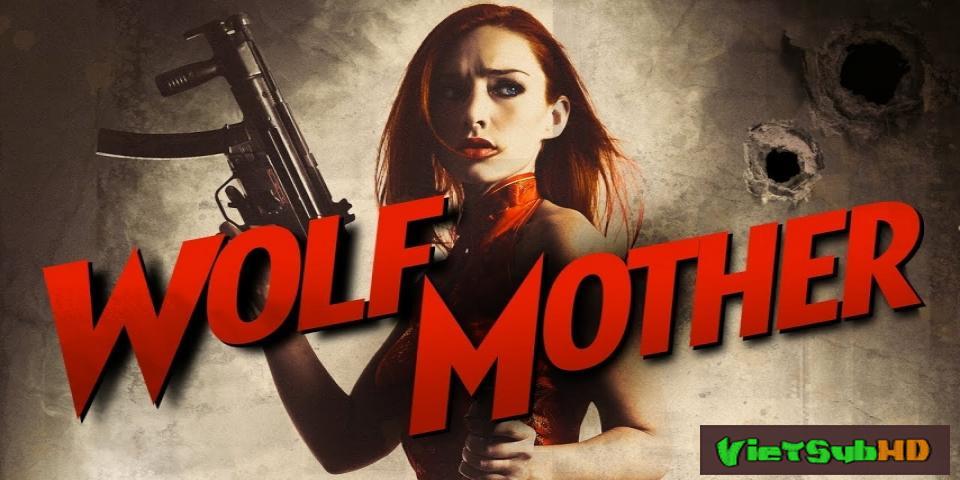 Phim Sói mẹ VietSub HD | Wolf Mother 2016
