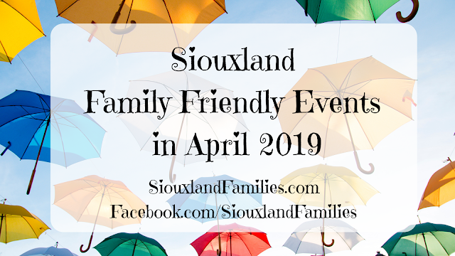 "in background, brightly colored umbrellas float in a light blue sky. in foreground the words ""Siouxland Family Friendly Events in April 2019"""