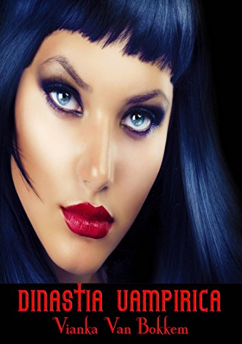 Dinastia Vampirica - Vianka Van Bokkem