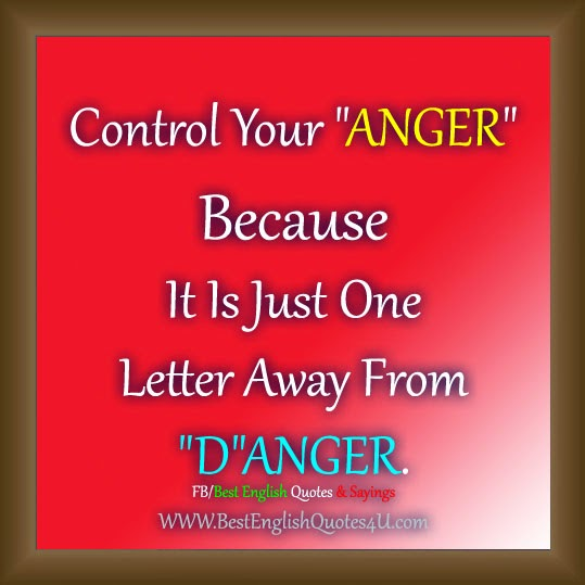 "Quotes About Anger And Rage: Control Your ""ANGER"" Because..."