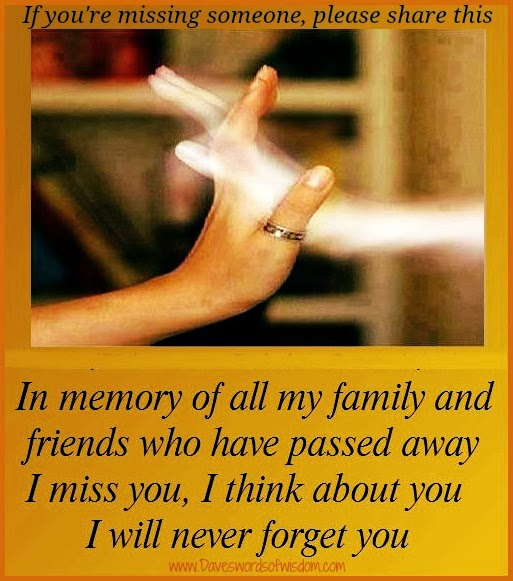 For My Past Loved Ones: Daveswordsofwisdom.com: In Memory Of Loved Ones Who Have