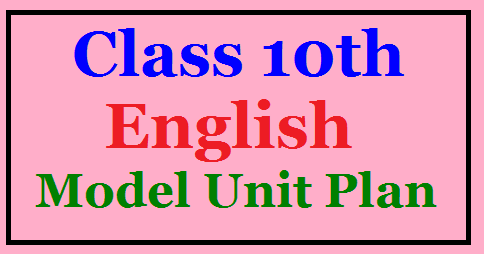 Class X English Model Unit Plans Class X English Model Unit Plans | Class 10th English Subject Unit cum period Plan| A Model Unit cum Period Plan of Primary English Class| Lesson plan of High school class X | class X unit cum period plan| Telangana State primary class X English sbject Unit cum period plan| English lesson plan| Class 10th English lesson plans| Continuous Comprehensive Evaluation Download Unit Plans for 10th Class | Download Model lesson Plans for English | Model Lesson Plans for English Maths and Telugu here CCE Methos Unit/ Lesson Plans /2017/07/SSC-class-x-english-model-unit-lesson-plans-cce-method.html