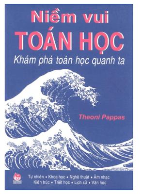 Niềm vui toán học - Khám phá toán học quanh ta - Theoni Pappas