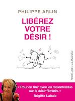 http://leslecturesdeladiablotine.blogspot.fr/2017/10/liberez-votre-desir-de-philippe-arlin.html
