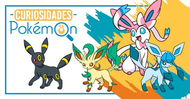 Curiosidades Pokémon: Umbreon, Leafeon, Glaceon e Sylveon