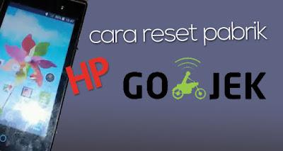 Cara Reset Pabrik HP Android GoJek Tanpa Password Google